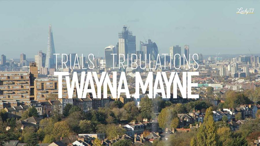 Twayna Mayne - Trials and Tribulations - UTC Artist Management Lucky 17